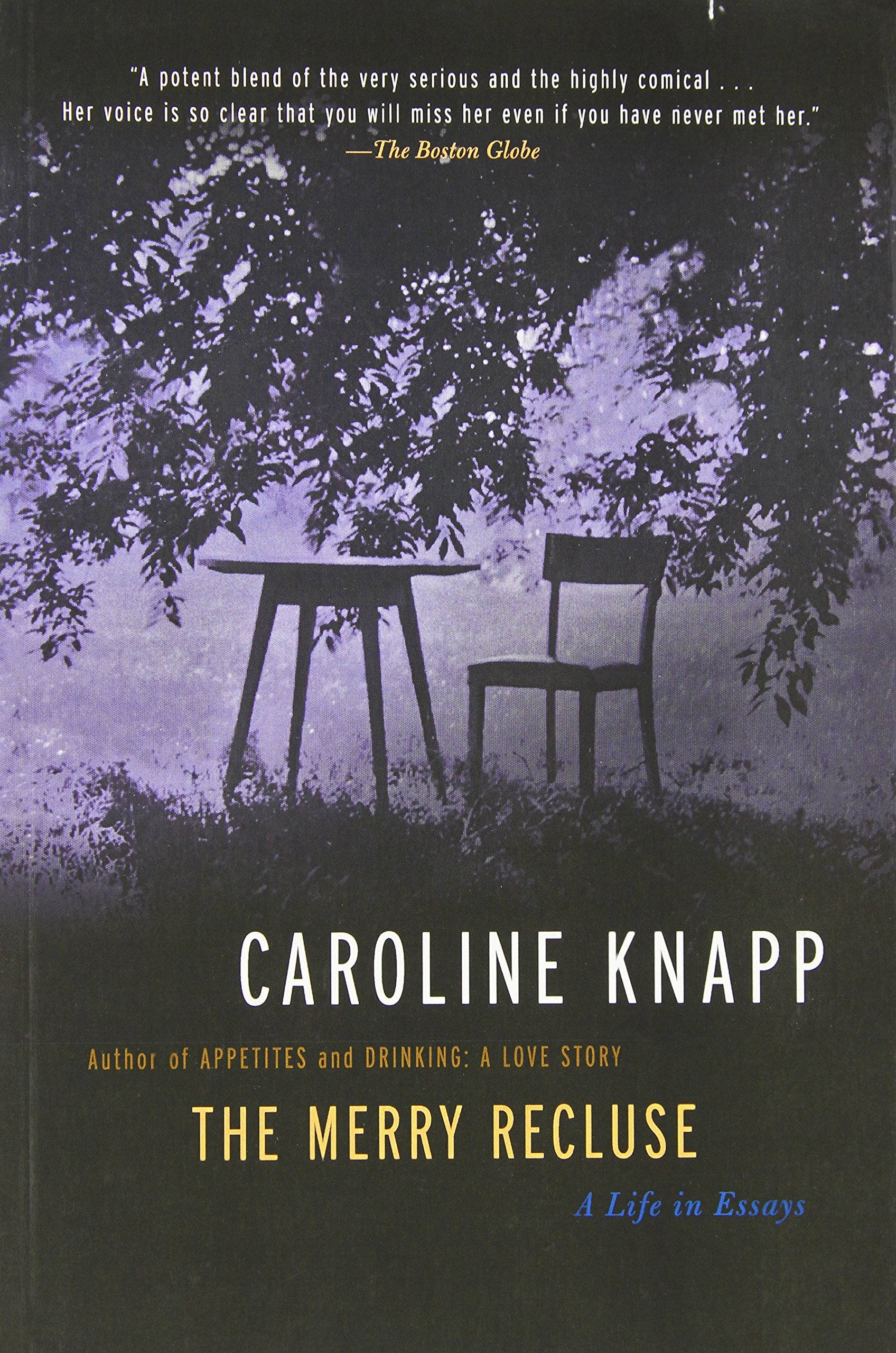 the merry recluse a life in essays caroline knapp 9781582433141 the merry recluse a life in essays caroline knapp 9781582433141 com books
