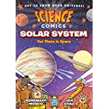 Science Comics: Solar System: Our Place in Space