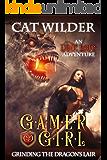Gamer Girl Grinding the Dragon's Lair (Gamer Girl Carly Book 3)
