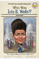Who Was Ida B. Wells? (Who Was?) Kindle Edition