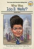 Who Was Ida B. Wells? (Who Was?)