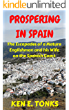 Prospering in Spain: The Escapades of a Mature Englishman and his Wife on the Spanish Coast (The Tonks in Spain Series Book 2)