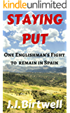 Staying Put: One Englishman's Fight to Remain in Spain