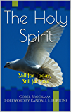 The Holy Spirit: Still for Today, Still for You