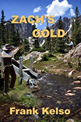 Zach's Gold: A Classic Western Adventure (The Jeb & Zach Western Series Book 2) Kindle Edition