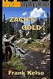 Zach's Gold: A Classic Western Adventure (The Jeb & Zach Western Series Book 2)