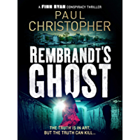 Rembrandt's Ghost (Finn Ryan Conspiracy Thrillers Book 3)