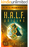 HALF: ORIGINS (H.A.L.F. Book 3)