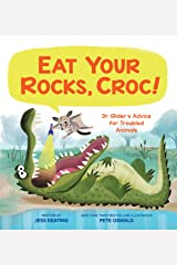 Eat Your Rocks, Croc!: Dr. Glider's Advice for Troubled Animals Kindle Edition