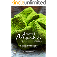 Tasty Mochi Recipes: Delicious Mocha Recipes to Spice Up Your Meals