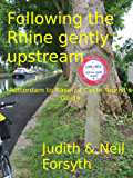 Following the Rhine gently upstream, Rotterdam to Basel, a Cycle Tourist's Guide