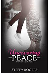 Uncovering Peace (Military Love Book 2) Kindle Edition