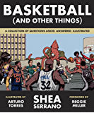 Basketball (and Other Things): A Collection of Questions Asked, Answered, Illustrated (English Edition)
