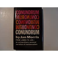 Conundrum: An Extraordinary Personal Narrative of Transsexualism