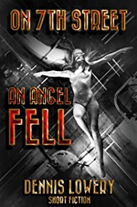 On 7th Street, An Angel Fell