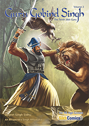 Guru Gobind Singh; Volume 2: The Tenth Sikh Guru (Sikh Comics)