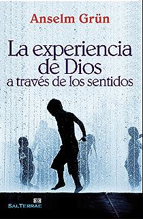 La experiencia de Dios a través de los sentidos (Pozo de Siquem nº 266)