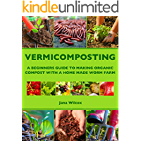 Vermicomposting: A Beginners Guide to making Organic Compost with a Home Made Worm Farm (English Edition)