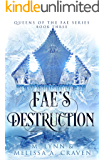 Fae's Destruction (Queens of the Fae Book 3)