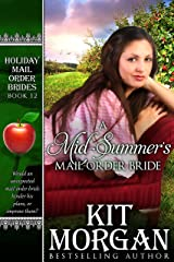 A Mid-Summer's Mail-Order Bride (Holiday Mail Order Brides Book 12) Kindle Edition