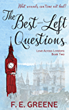 The Best-Left Questions: Love Across Londons Book Two