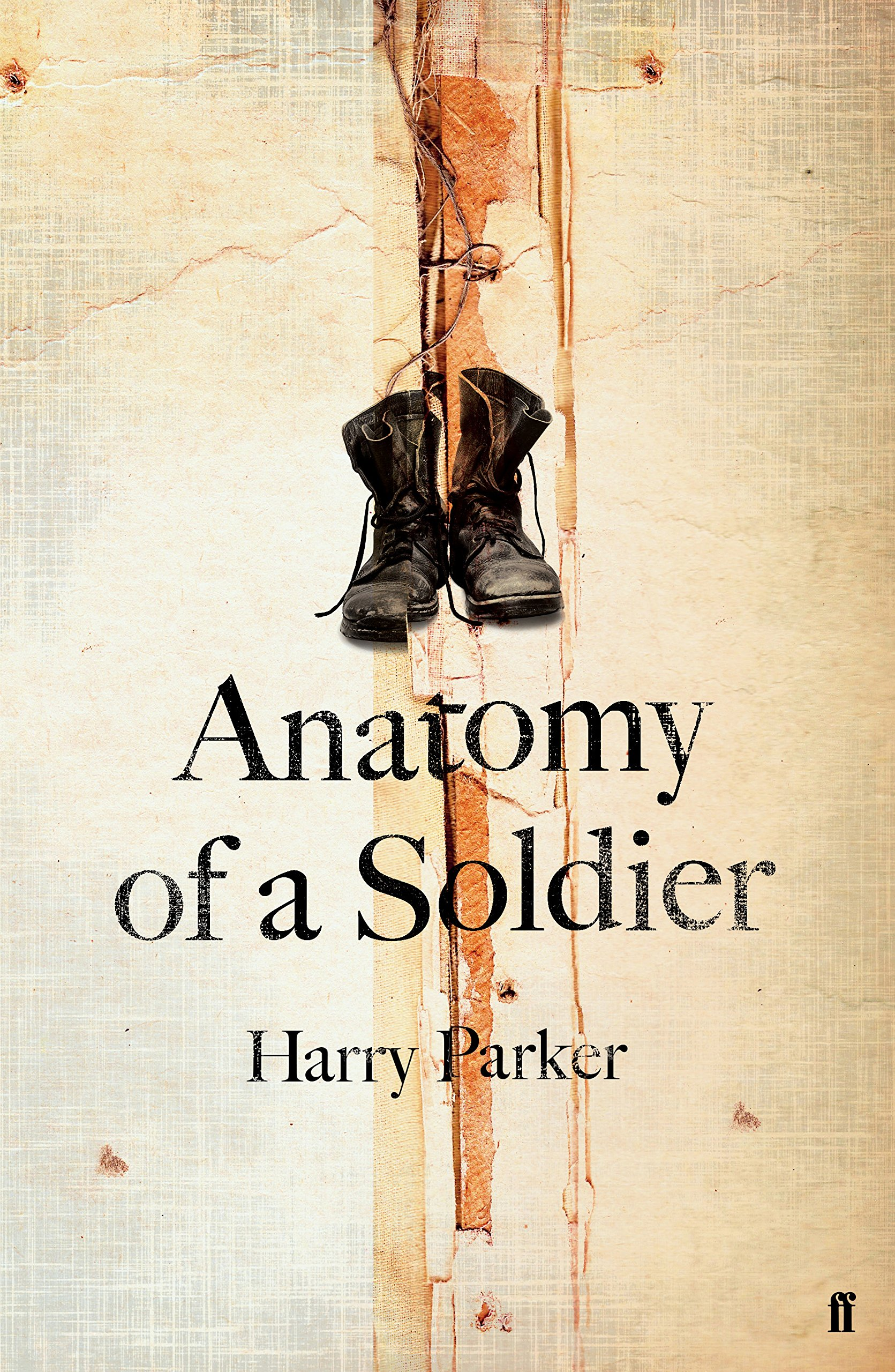 Anatomy of a Soldier: Amazon.co.uk: Harry Parker: 9780571325818: Books