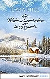Ein Weihnachtsmärchen in Kanada: Roman (German Edition)