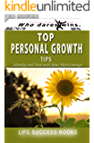 Top Personal Growth Tips: Personal guide on your road to self improvement and personal growth