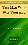 The Man Who Was Thursday: The Original Classics - Illustrated