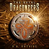 The Royal Dragoneers: The Dragoneer Saga, Book One