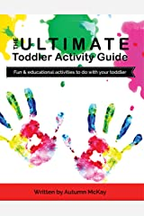 The Ultimate Toddler Activity Guide: Fun & educational activities to do with your toddler Kindle Edition