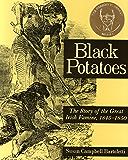 Black Potatoes: The Story of the Great Irish Famine, 1845-1850