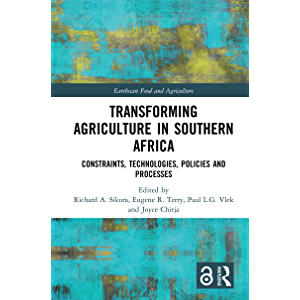 Transforming Agriculture in Southern Africa: Constraints, Technologies, Policies and Processes (Earthscan Food and…