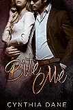 Bite Me: A Billionaire Romance (Dom Vs. Domme Book 1)