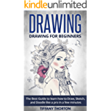 Drawing: Drawing for Beginners:The Best Guide to Learn How to Draw, Sketch, and Doodle like a Pro in a Few Minutes…