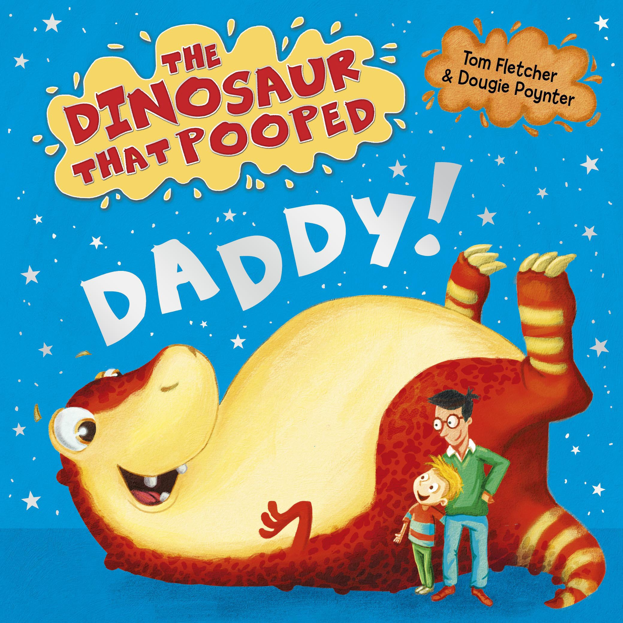 The Dinosaur That Pooped Daddy