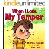 When I Lose My Temper: Children's book about anger & feelings, ages 3 5, kids, kindergarten, preschool) (Self-Regulation Skil