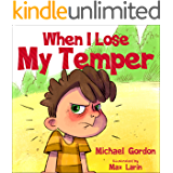 When I Lose My Temper: Children's book about anger & feelings, ages 3 5, kids, kindergarten, preschool) (Self-Regulation…