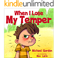 When I Lose My Temper: Children's book about anger & feelings, ages 3 5, kids, kindergarten, preschool) (Self-Regulation Skills 7)