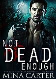 Not Dead Enough (Paranormal Vampire Romance) (Project Rebellion: SARA Book 1)