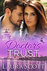 A Doctor's Trust: A Sweet and Emotional Medical Romance (Lifeline Air Rescue Book 4) Kindle Edition
