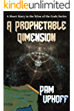 A Prophetable Dimension (Wine of the Gods Book 41)