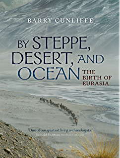 Amazon ancient worlds the search for the origins of western by steppe desert and ocean the birth of eurasia fandeluxe Choice Image