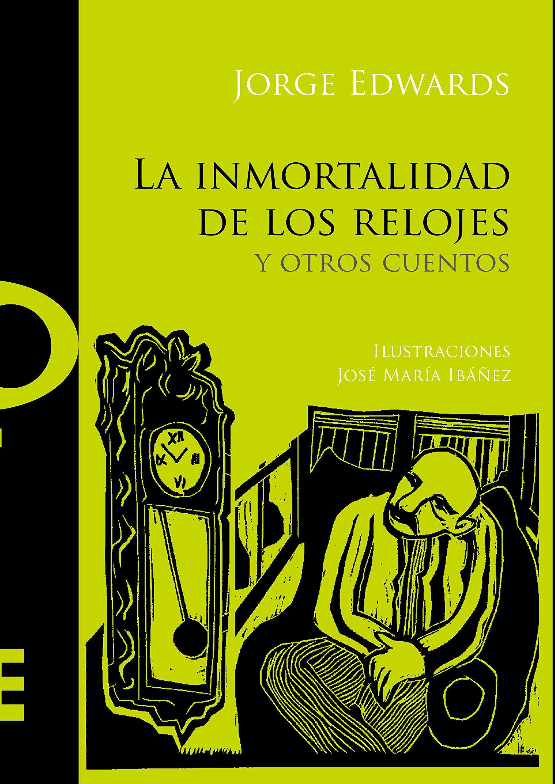 La inmortalidad de los relojes y otros cuentos (Spanish) Paperback – 2013
