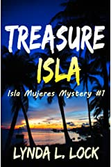 Treasure Isla: Action and adventure on an island in paradise (Isla Mujeres Mystery Series Book 1) Kindle Edition