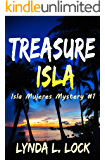 Treasure Isla: Action and adventure on an island in paradise (Isla Mujeres Mystery Series Book 1)