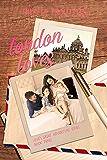 London Loves: Love's Great Adventure Series Book 3: Love's Great Adventure Series Book 3