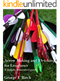 Arrow Making and Fletching for Longbows: a simple, illustrated guide