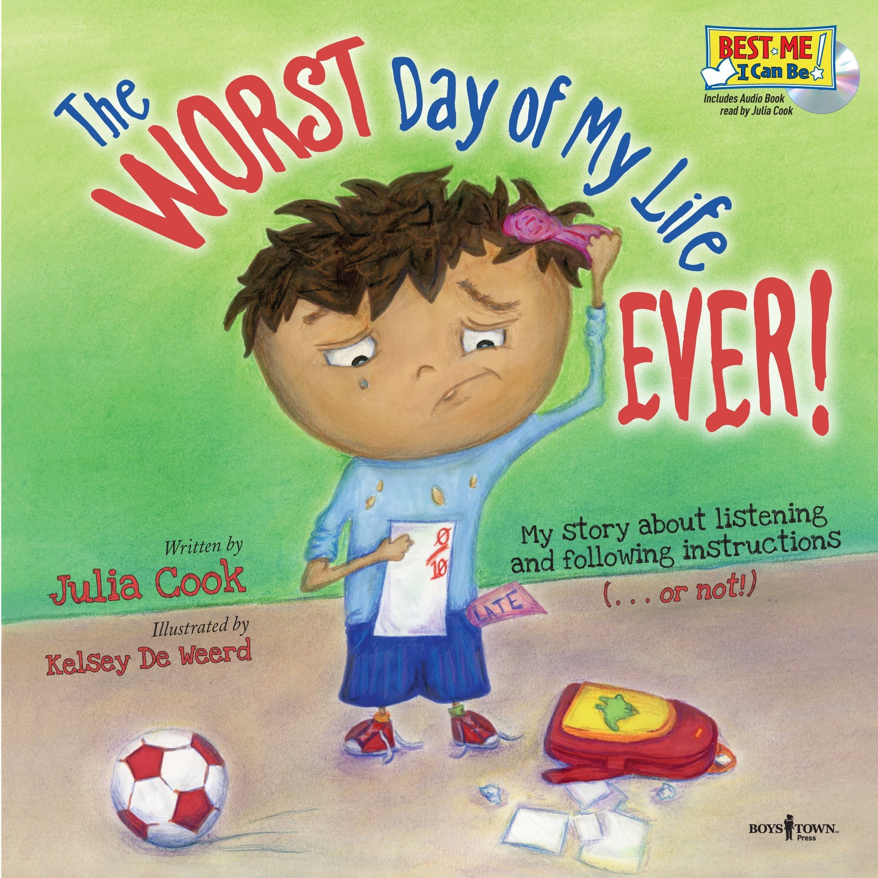The Worst Day of My Life Ever! with Audio CD (Best Me I Can Be!)