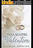 Para Sempre Valentim (Portuguese Edition)